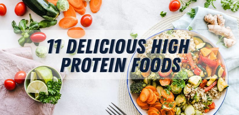 11 Delicious High Protein Foods