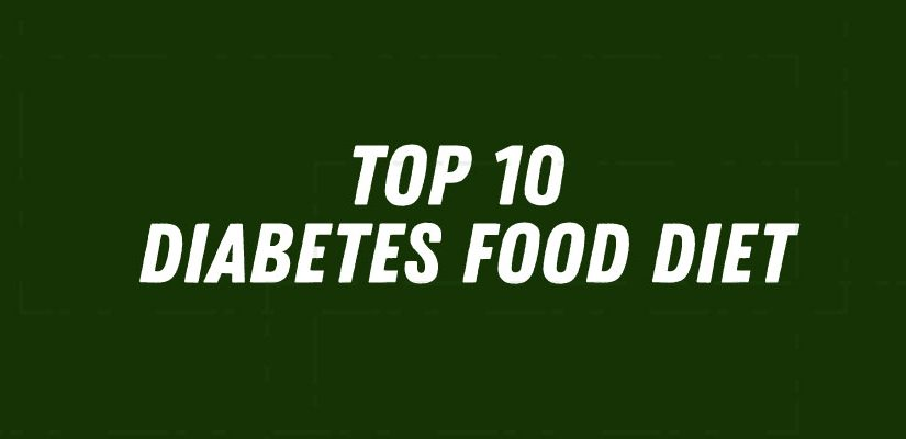 Top 10 Diabetes food diet